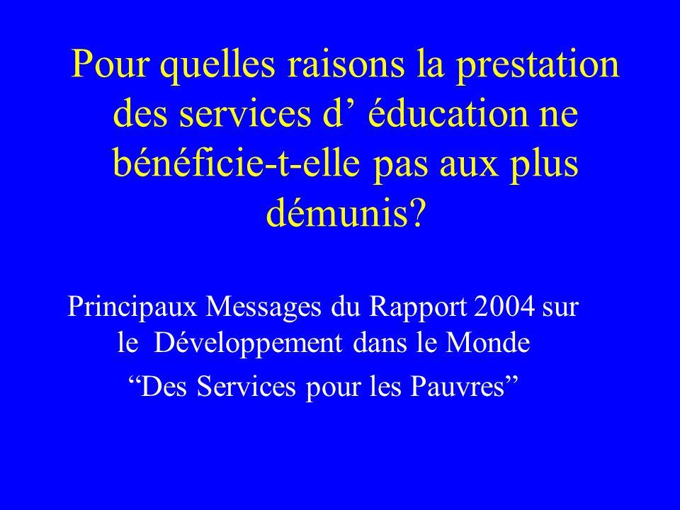 Pour quelles raisons la prestation des services d éducation ne bénéficie-t-elle pas aux plus démunis.