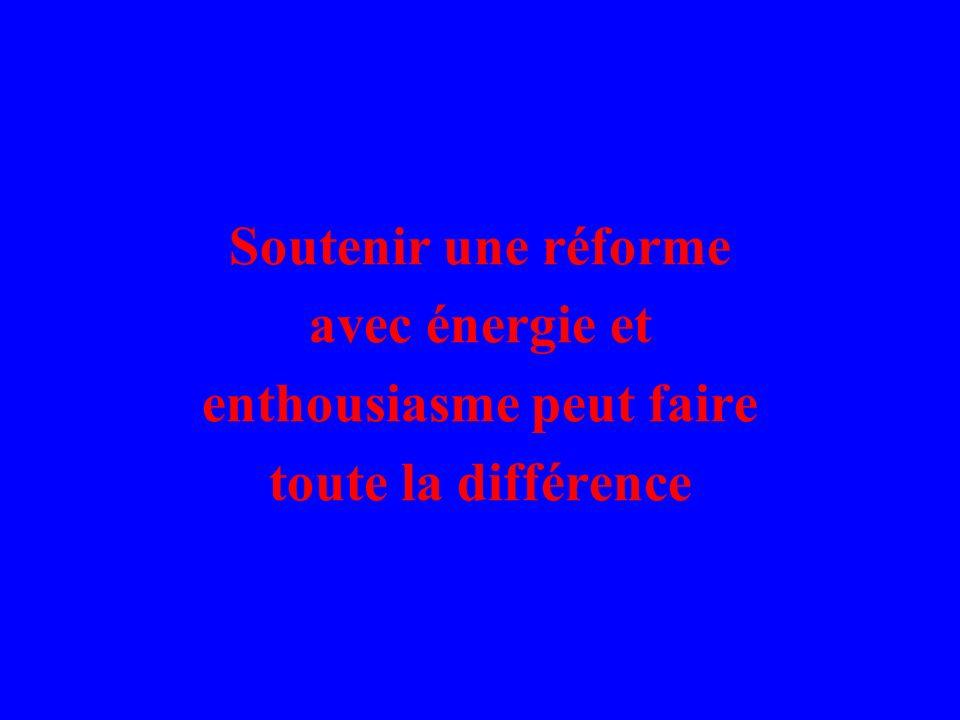 Soutenir une réforme avec énergie et enthousiasme peut faire toute la différence