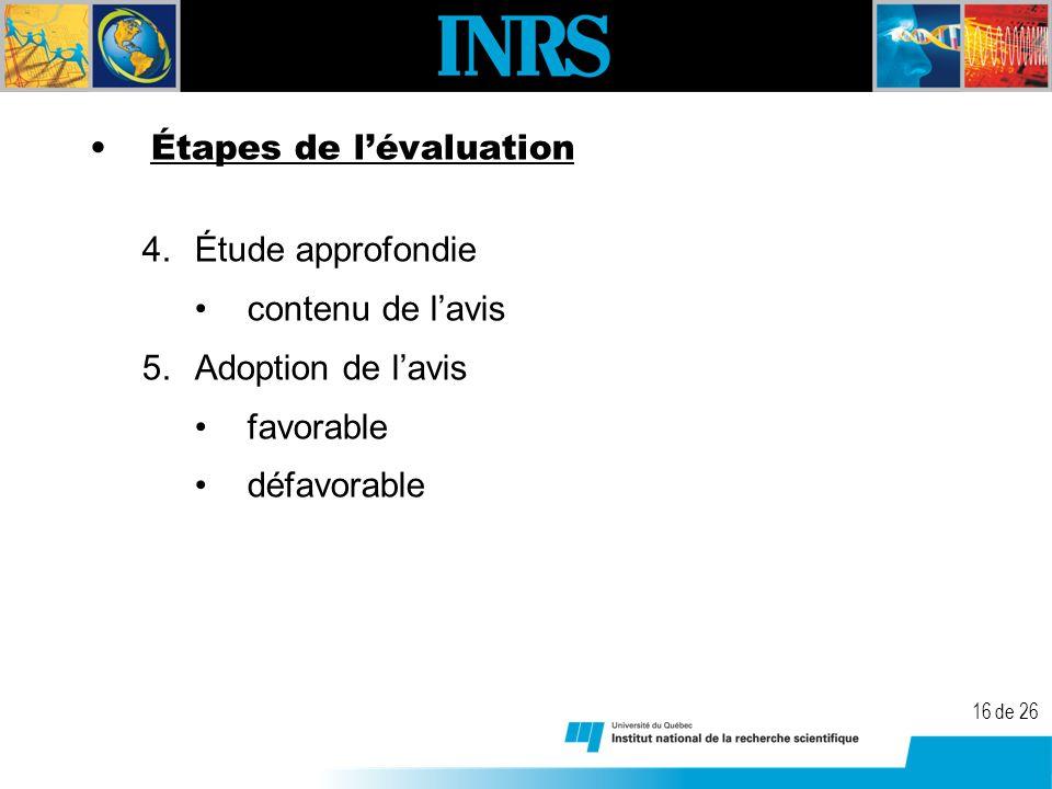 16 de 26 Étapes de lévaluation 4.Étude approfondie contenu de lavis 5.Adoption de lavis favorable défavorable