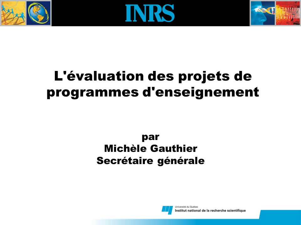 2 de 26 L évaluation des projets de programmes d enseignement par Michèle Gauthier Secrétaire générale
