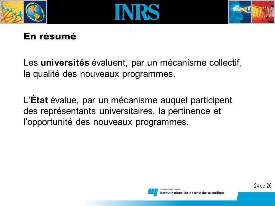 24 de 26 En résumé Les universités évaluent, par un mécanisme collectif, la qualité des nouveaux programmes.