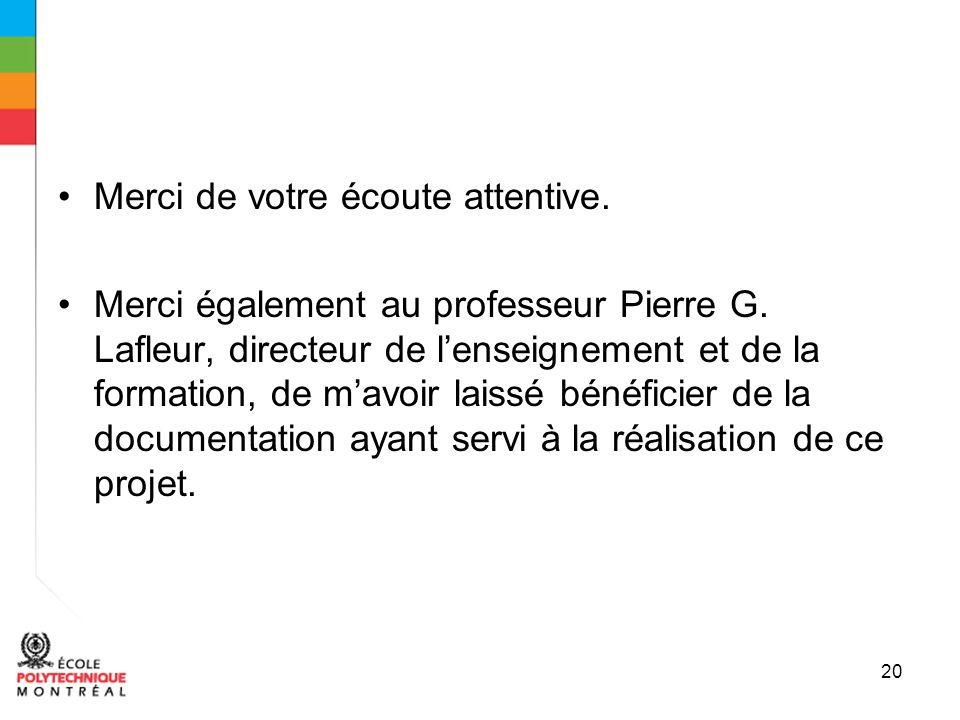 20 Merci de votre écoute attentive. Merci également au professeur Pierre G.