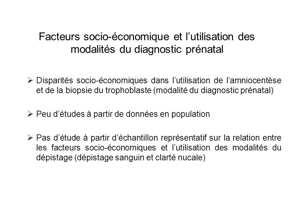 Facteurs socio-économique et lutilisation des modalités du diagnostic prénatal Disparités socio-économiques dans lutilisation de lamniocentèse et de l
