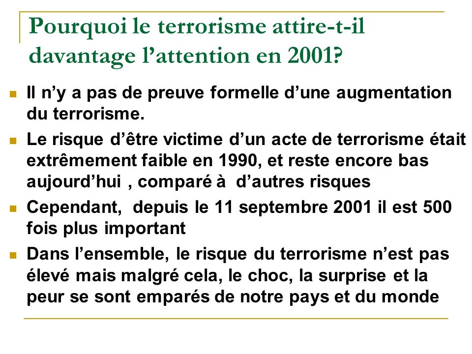 Pourquoi le terrorisme attire-t-il davantage lattention en 2001.