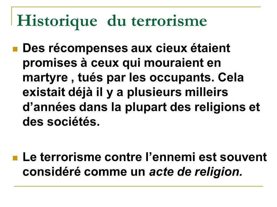 Historique du terrorisme Des récompenses aux cieux étaient promises à ceux qui mouraient en martyre, tués par les occupants.