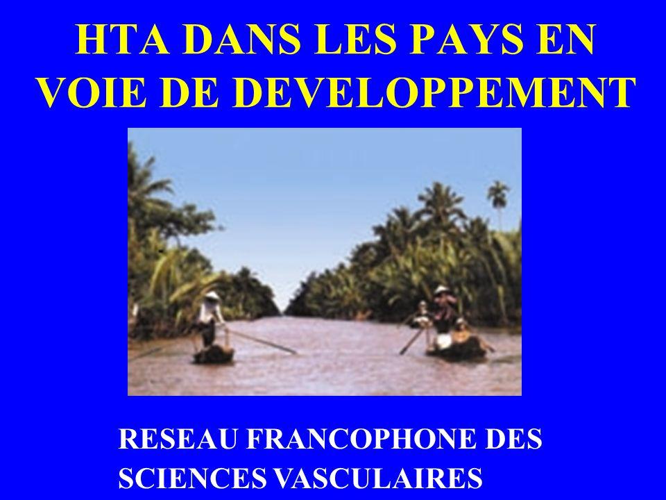 HTA DANS LES PAYS EN VOIE DE DEVELOPPEMENT RESEAU FRANCOPHONE DES SCIENCES VASCULAIRES
