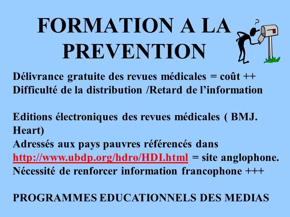 FORMATION A LA PREVENTION Délivrance gratuite des revues médicales = coût ++ Difficulté de la distribution /Retard de linformation Editions électroniq