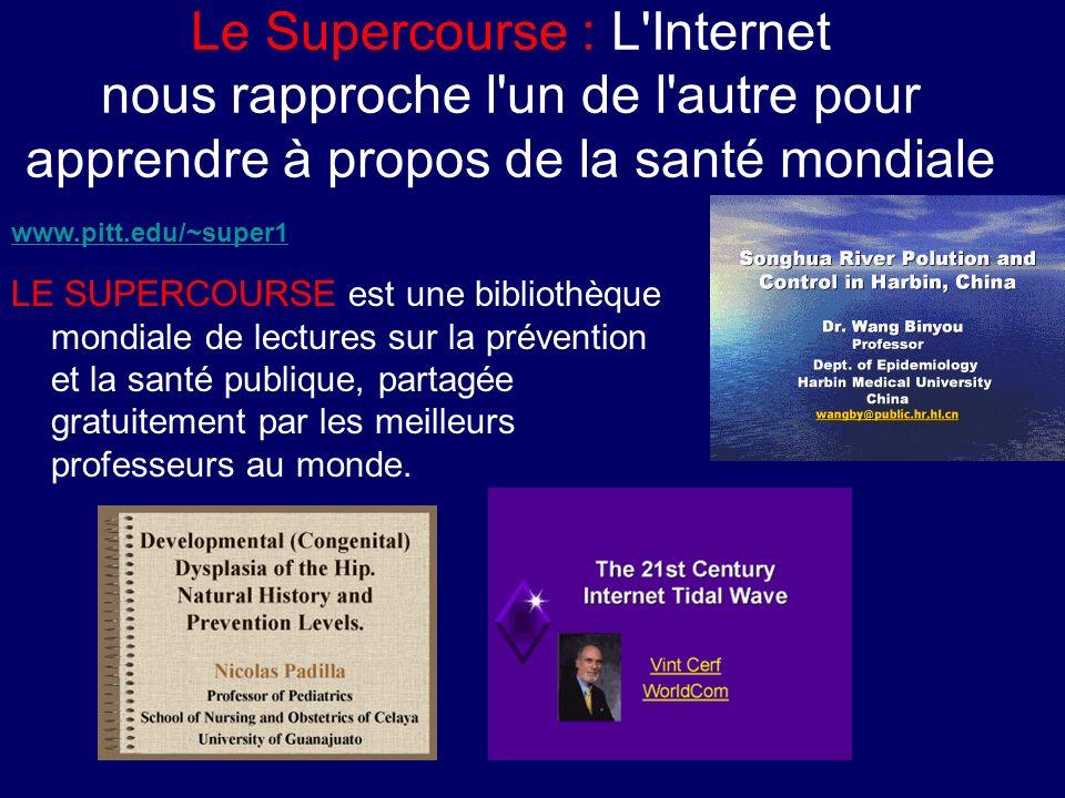 Le Supercourse : L Internet nous rapproche l un de l autre pour apprendre à propos de la santé mondiale LE SUPERCOURSE est une bibliothèque mondiale de lectures sur la prévention et la santé publique, partagée gratuitement par les meilleurs professeurs au monde.