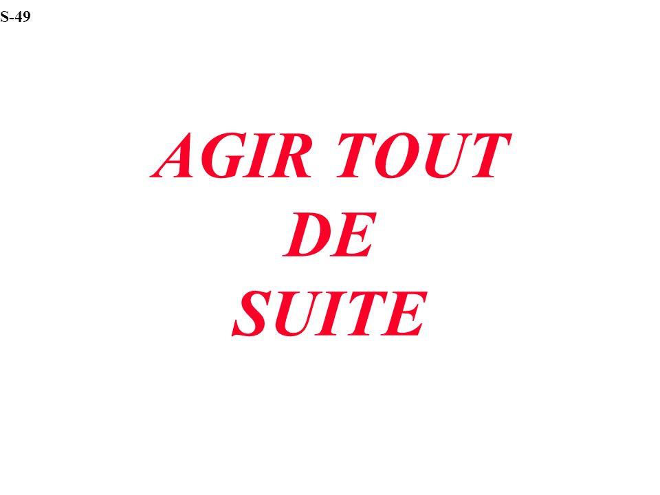 AGIR TOUT DE SUITE S-49