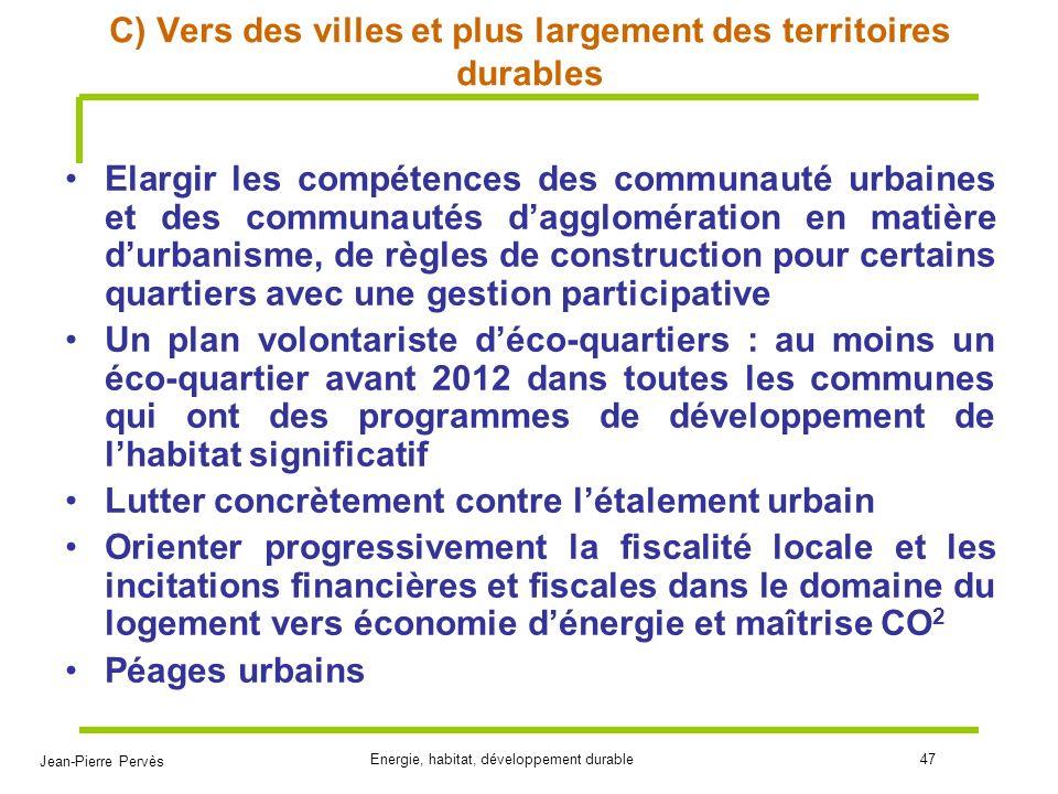 Jean-Pierre Pervès Energie, habitat, développement durable47 C) Vers des villes et plus largement des territoires durables Elargir les compétences des