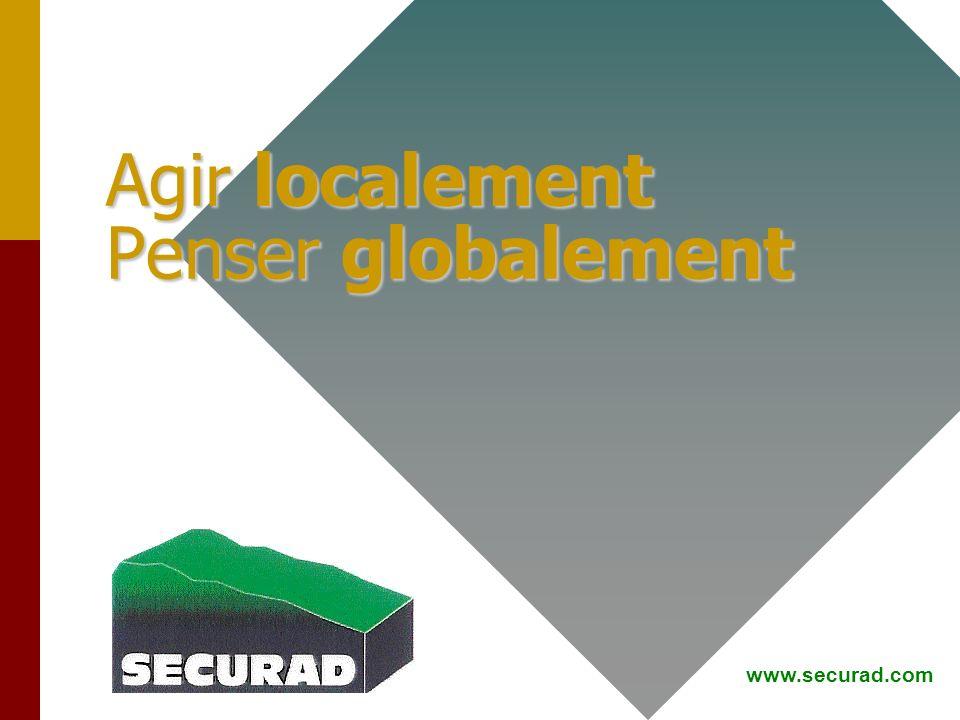 Agir localement Penser globalement www.securad.com