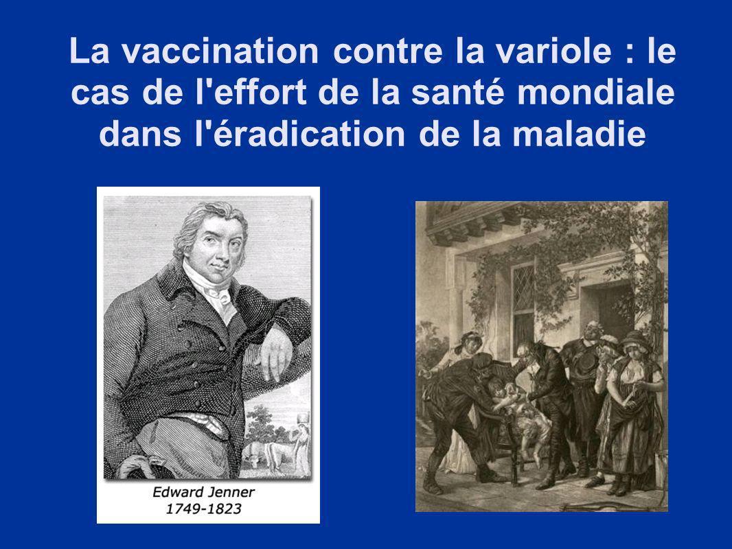 La vaccination contre la variole : le cas de l effort de la santé mondiale dans l éradication de la maladie