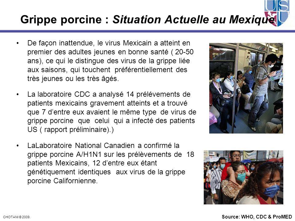 CHOTANI © 2009. Grippe porcine : Situation Actuelle au Mexique De façon inattendue, le virus Mexicain a atteint en premier des adultes jeunes en bonne