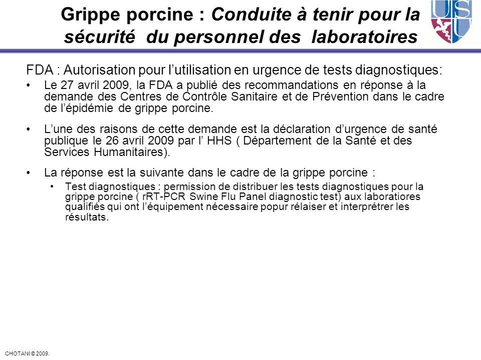 CHOTANI © 2009. FDA : Autorisation pour lutilisation en urgence de tests diagnostiques: Le 27 avril 2009, la FDA a publié des recommandations en répon