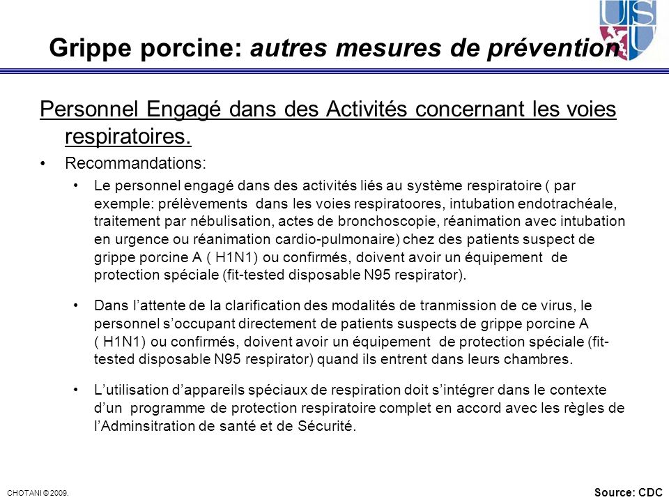 CHOTANI © 2009. Grippe porcine: autres mesures de prévention Personnel Engagé dans des Activités concernant les voies respiratoires. Recommandations: