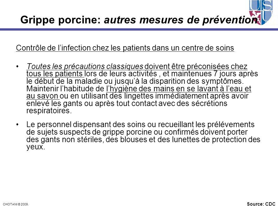 CHOTANI © 2009. Contrôle de linfection chez les patients dans un centre de soins Toutes les précautions classiques doivent être préconisées chez tous