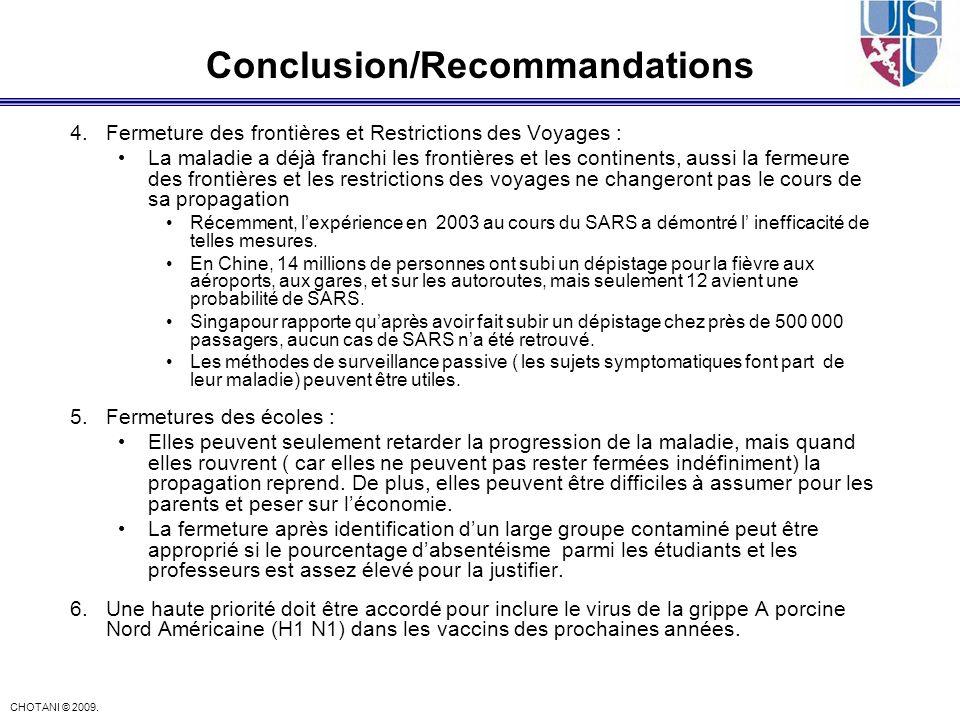 CHOTANI © 2009. Conclusion/Recommandations 4.Fermeture des frontières et Restrictions des Voyages : La maladie a déjà franchi les frontières et les co