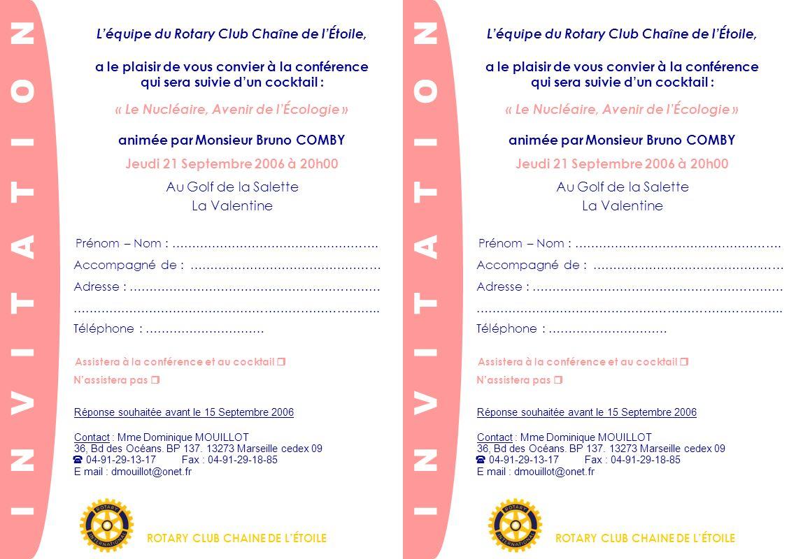 Léquipe du Rotary Club Chaîne de lÉtoile, a le plaisir de vous convier à la conférence qui sera suivie dun cocktail : « Le Nucléaire, Avenir de lÉcolo