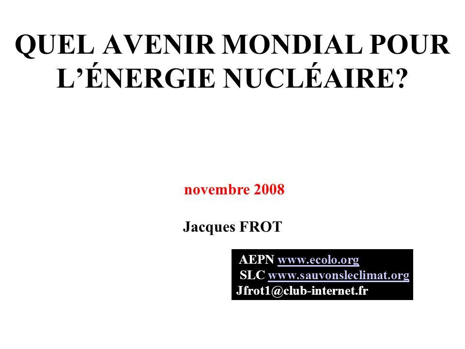 L ÉLECTRONUCLÉAIRE ACTUEL NEST PAS DURABLE U235 est fissile mais 0,7% de U naturel U238 nest pas fissile 99,3% de U naturel U235: 200 ans (?) au rythme actuel de consommation (6% du bilan énergétique mondial et 16% de lélectricité) 50 ans (?) si développement mondial de lélectro- nucléaire