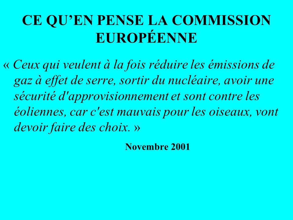 CE QUEN PENSE LA COMMISSION EUROPÉENNE « Ceux qui veulent à la fois réduire les émissions de gaz à effet de serre, sortir du nucléaire, avoir une sécu