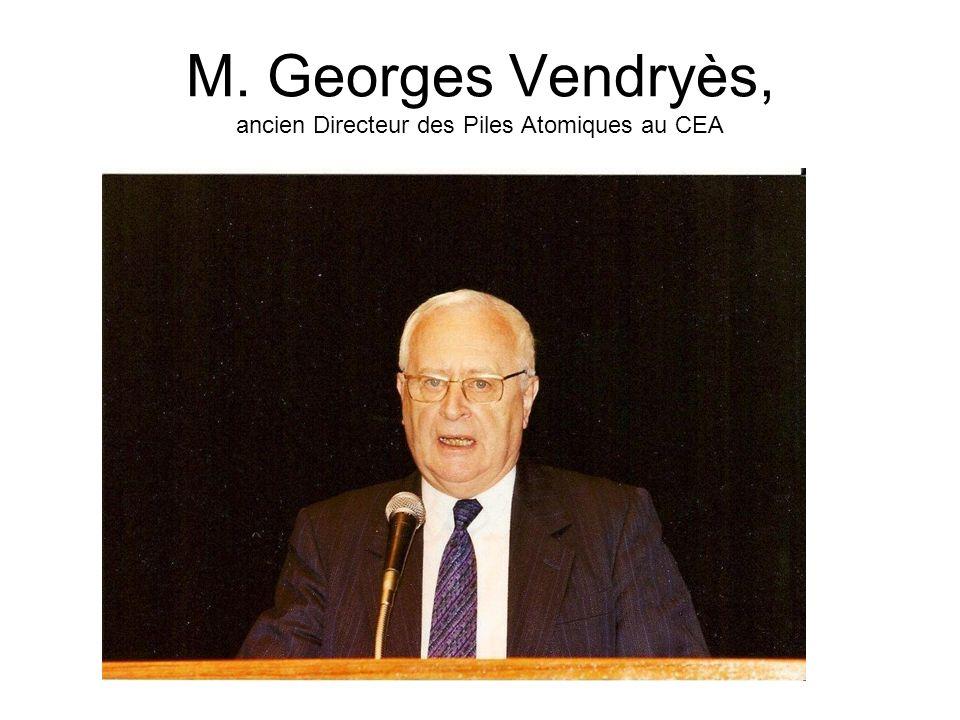 M. Georges Vendryès, ancien Directeur des Piles Atomiques au CEA