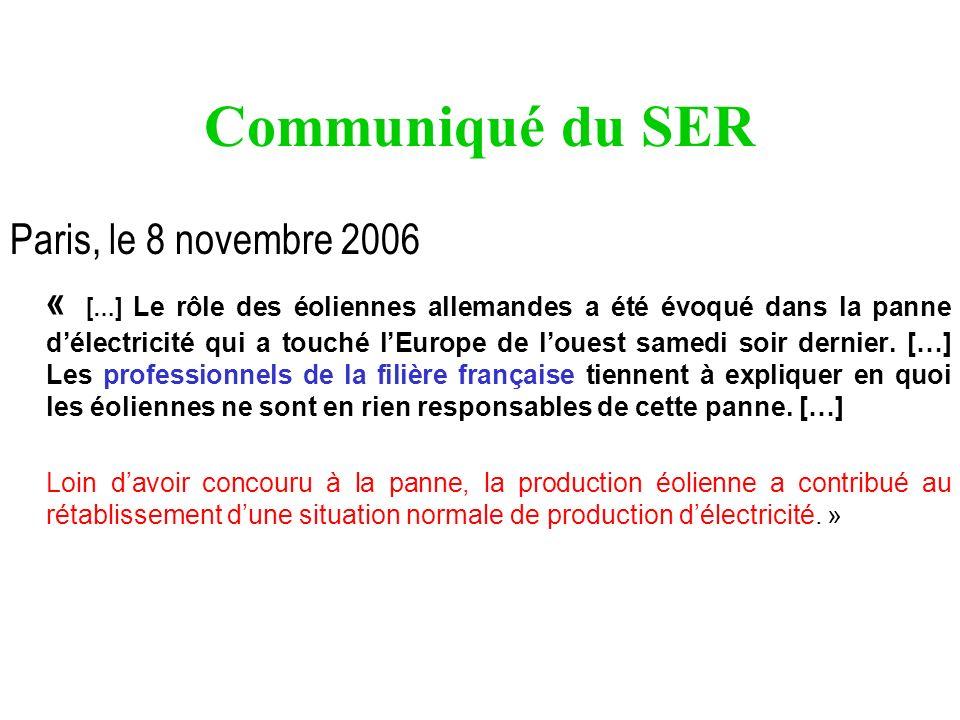 Communiqué du SER Paris, le 8 novembre 2006 « […] Le rôle des éoliennes allemandes a été évoqué dans la panne délectricité qui a touché lEurope de lou