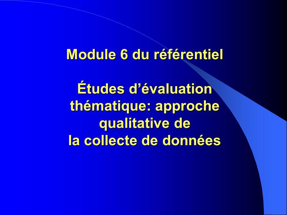 Module 6 du référentiel Études dévaluation thématique: approche qualitative de la collecte de données