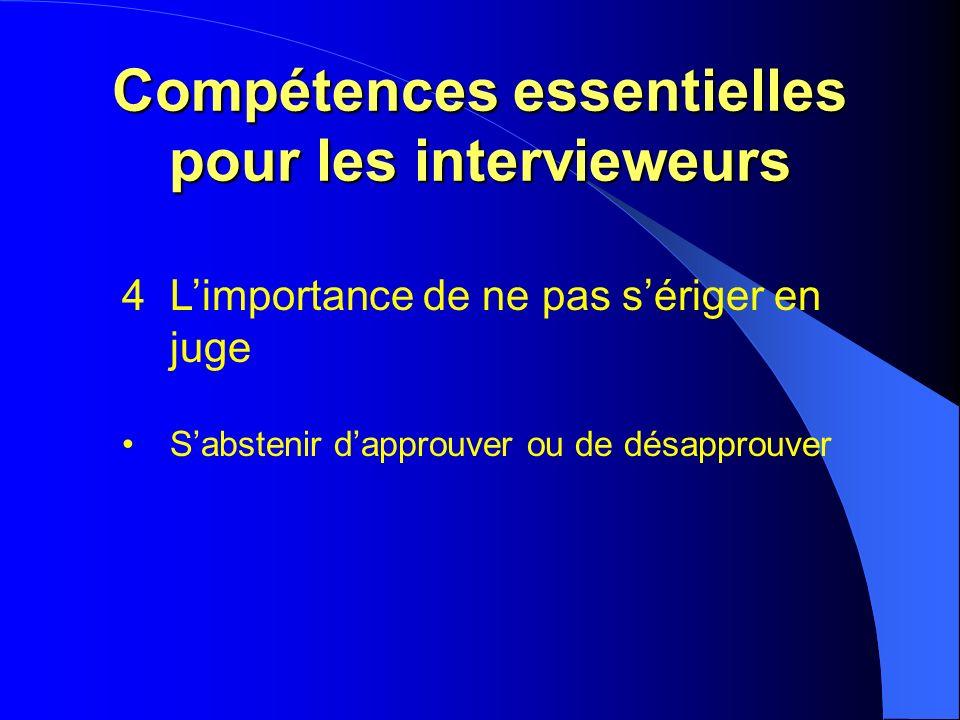 Compétences essentielles pour les intervieweurs 4Limportance de ne pas sériger en juge Sabstenir dapprouver ou de désapprouver