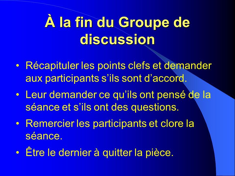 À la fin du Groupe de discussion Récapituler les points clefs et demander aux participants sils sont daccord.
