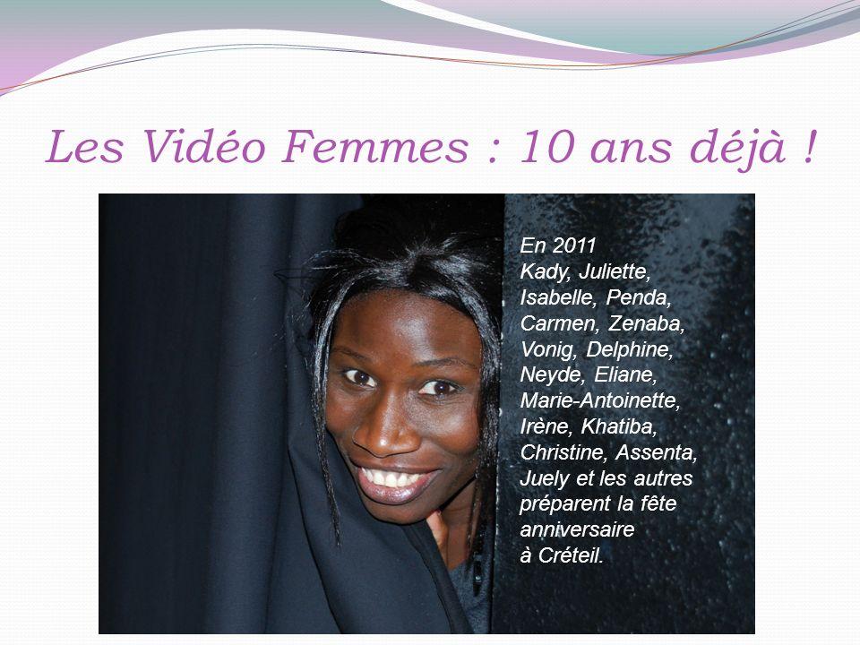 Les Vidéo Femmes : 10 ans déjà .