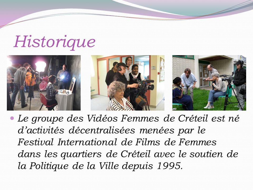 Historique Le groupe des Vidéos Femmes de Créteil est né dactivités décentralisées menées par le Festival International de Films de Femmes dans les quartiers de Créteil avec le soutien de la Politique de la Ville depuis 1995.