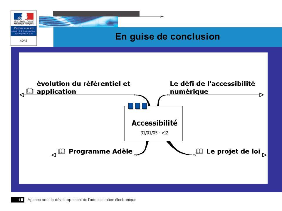 Agence pour le développement de ladministration électronique 15 En guise de conclusion