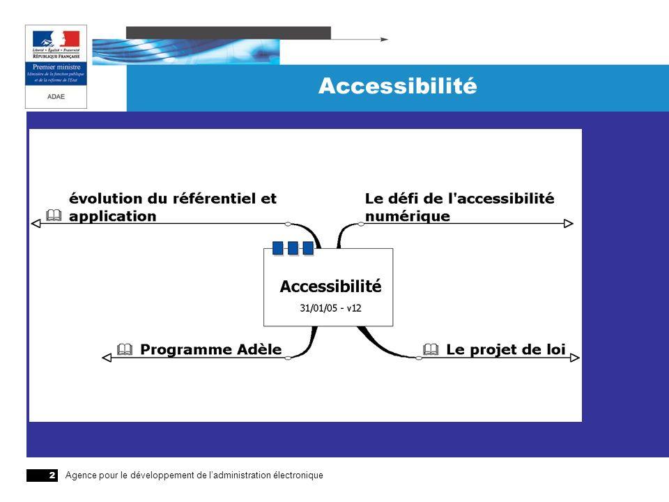 Agence pour le développement de ladministration électronique 2 Accessibilité