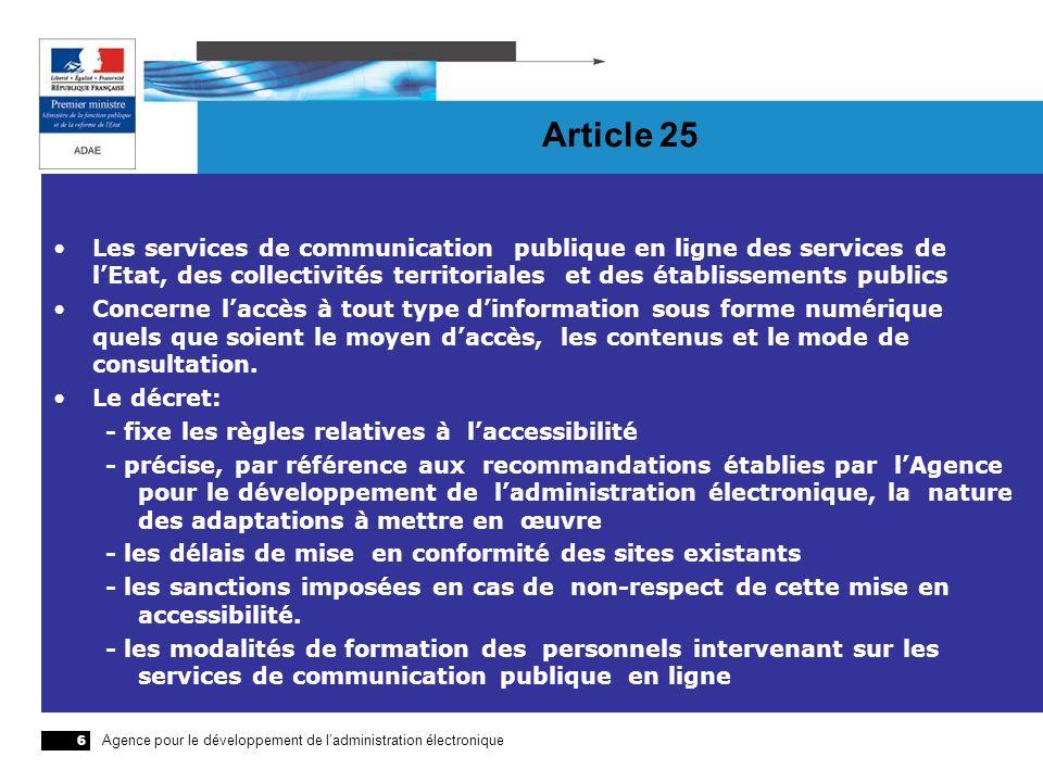 Agence pour le développement de ladministration électronique 6 Article 25 Les services de communication publique en ligne des services de lEtat, des c