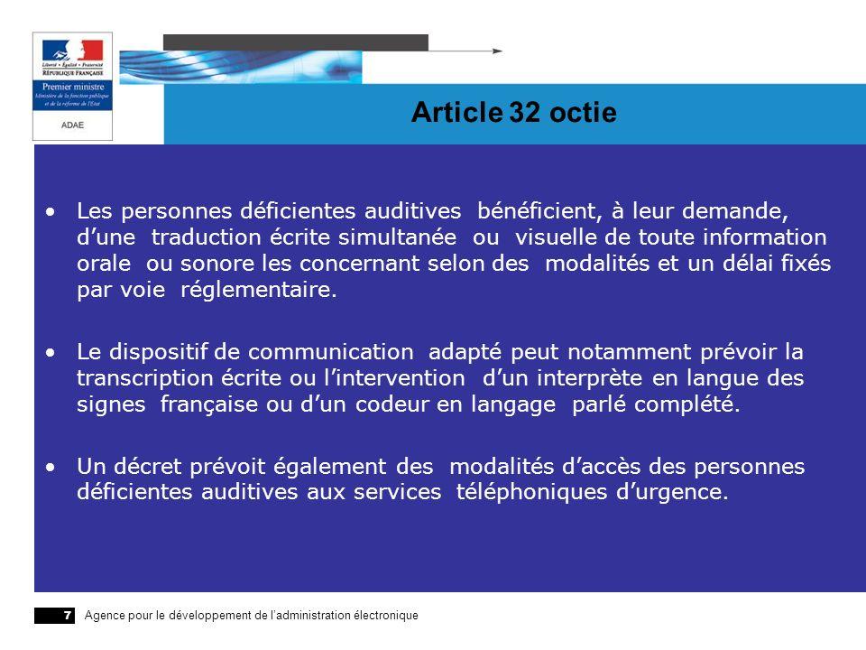 Agence pour le développement de ladministration électronique 7 Article 32 octie Les personnes déficientes auditives bénéficient, à leur demande, dune