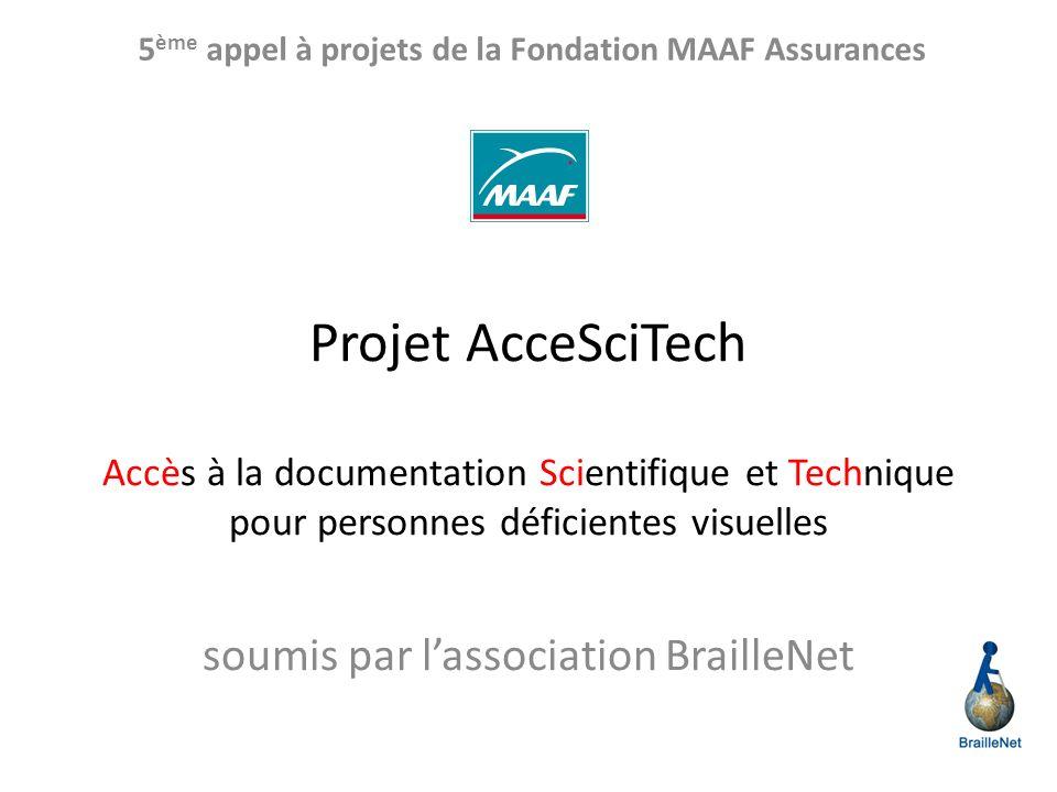 Projet AcceSciTech Accès à la documentation Scientifique et Technique pour personnes déficientes visuelles soumis par lassociation BrailleNet 5 ème ap