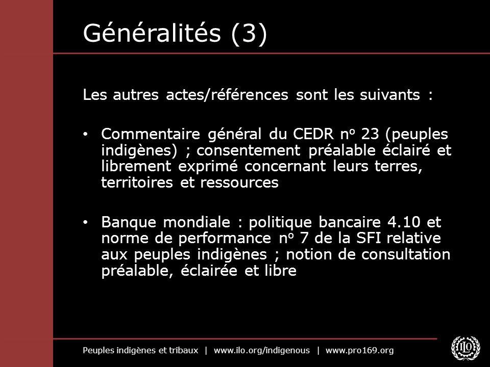 Peuples indigènes et tribaux | www.ilo.org/indigenous | www.pro169.org Généralités (3) Les autres actes/références sont les suivants : Commentaire gén