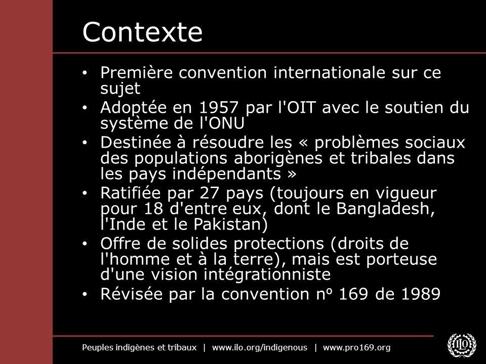 Peuples indigènes et tribaux | www.ilo.org/indigenous | www.pro169.org Statut actuel de la C.
