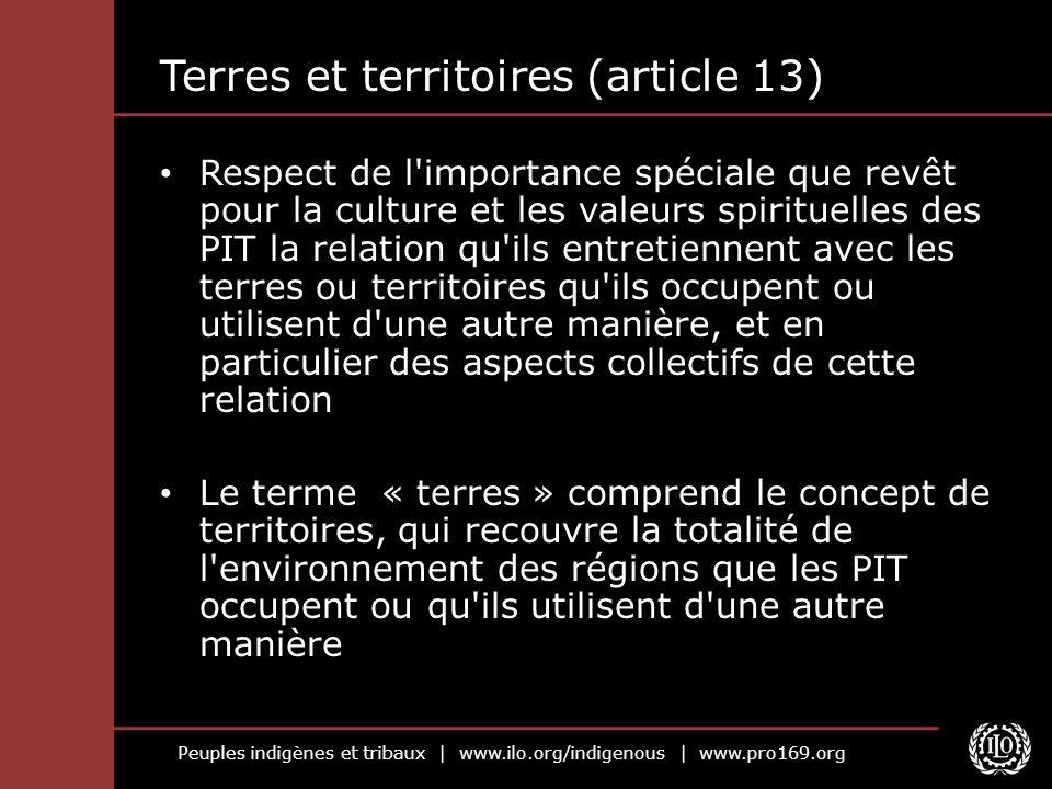 Peuples indigènes et tribaux | www.ilo.org/indigenous | www.pro169.org Terres et territoires (article 13) Respect de l'importance spéciale que revêt p