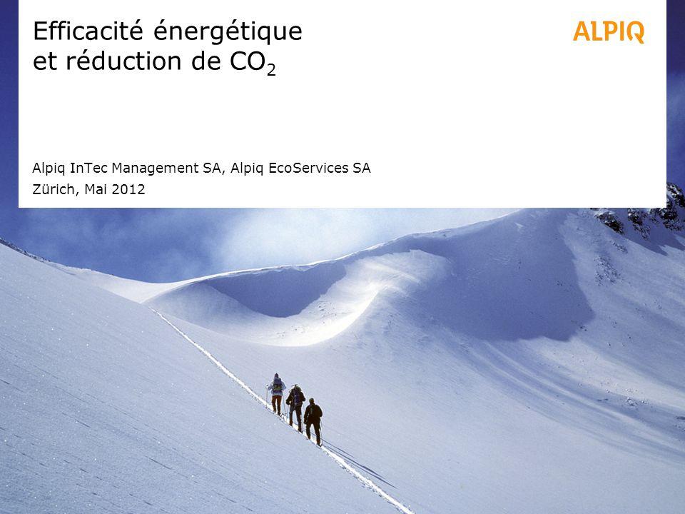 Efficacité énergétique et réduction de CO 2 Alpiq InTec Management SA, Alpiq EcoServices SA Zürich, Mai 2012