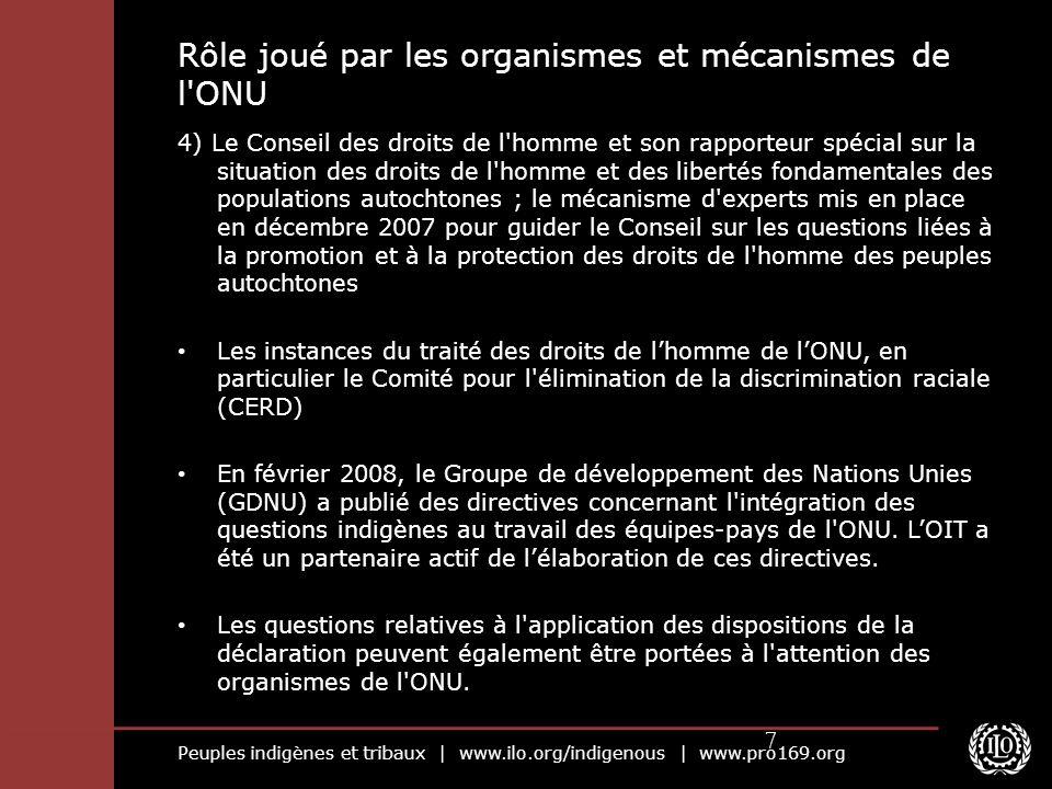 Peuples indigènes et tribaux | www.ilo.org/indigenous | www.pro169.org 7 Rôle joué par les organismes et mécanismes de l'ONU 4) Le Conseil des droits
