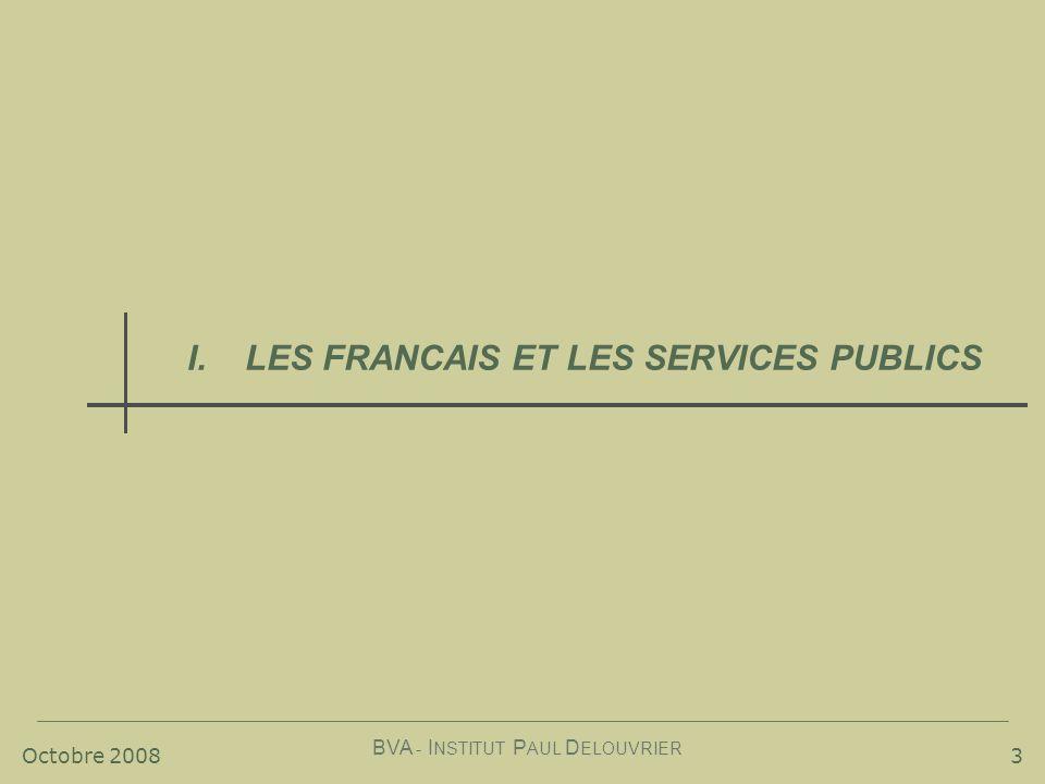 Octobre 2008 BVA - I NSTITUT P AUL D ELOUVRIER 3 I.LES FRANCAIS ET LES SERVICES PUBLICS