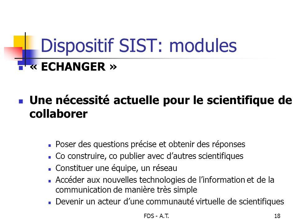 FDS - A.T.18 Dispositif SIST: modules « ECHANGER » Une nécessité actuelle pour le scientifique de collaborer Poser des questions précise et obtenir de