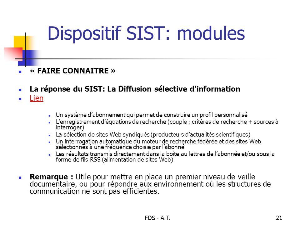 FDS - A.T.21 Dispositif SIST: modules « FAIRE CONNAITRE » La réponse du SIST: La Diffusion sélective dinformation Lien Un système dabonnement qui perm