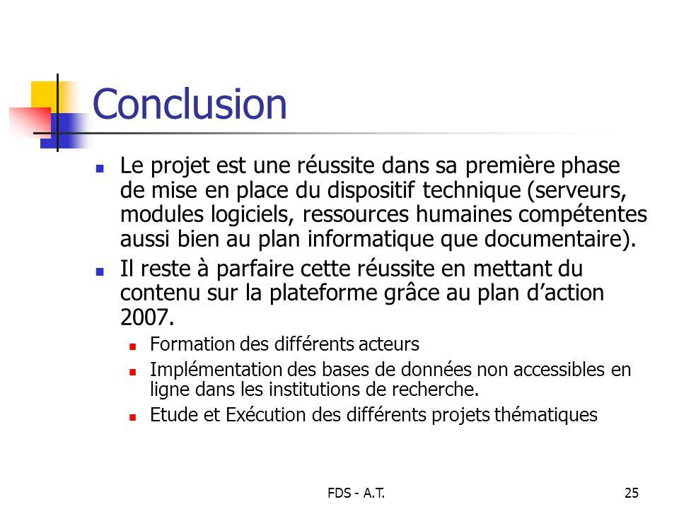 FDS - A.T.25 Conclusion Le projet est une réussite dans sa première phase de mise en place du dispositif technique (serveurs, modules logiciels, resso