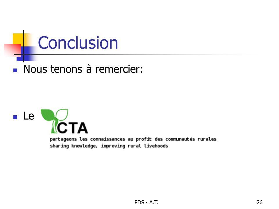 FDS - A.T.26 Conclusion Nous tenons à remercier: Le