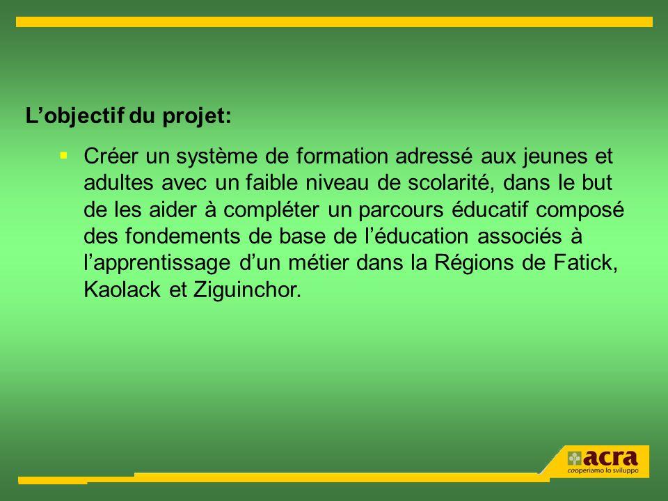 Lobjectif du projet: Créer un système de formation adressé aux jeunes et adultes avec un faible niveau de scolarité, dans le but de les aider à complé