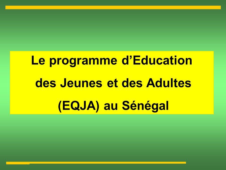 Le programme dEducation des Jeunes et des Adultes (EQJA) au Sénégal