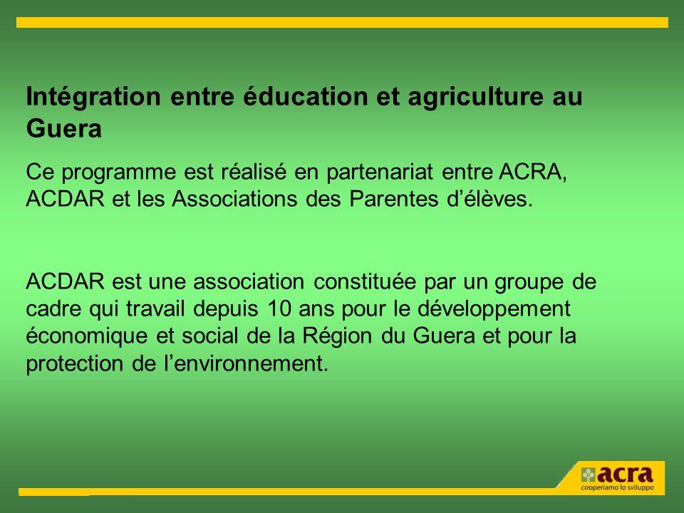 Intégration entre éducation et agriculture au Guera Ce programme est réalisé en partenariat entre ACRA, ACDAR et les Associations des Parentes délèves.