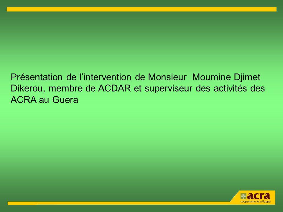 Présentation de lintervention de Monsieur Moumine Djimet Dikerou, membre de ACDAR et superviseur des activités des ACRA au Guera
